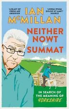 Neither Nowt Nor Summat: In search of the meaning of Yorkshire  .9780091959968