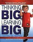 Thinking BIG, Learning BIG: Connecting Science, Math, Literacy, and-ExLibrary