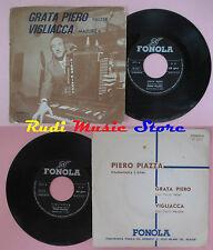 LP 45 7'' PIERO PIAZZA Grata piero Vigliacca italy FONOLA 2075 cd mc dvd