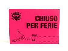 CARTELLO - CHIUSO PER FERIE - ROSA FLUO - 23x33cm - NON PLASTIFICATO