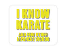 CUSTOM Mouse Pad 1/4 - I Know Karate And Few Other Japanese Words
