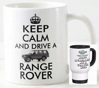 KEEP CALM AND DRIVE A RANGE ROVER fun MUG classic land landrover car gift mugs