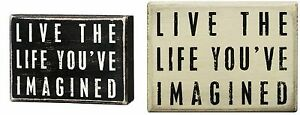 Primitives By Kathy Wooden Box Sign Live The Life You've Imagined