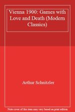 Vienna 1900: Games with Love and Death (Modern Classics) By Arthur Schnitzler