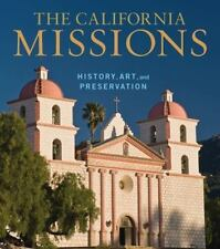 The California Missions: History, Art, and Preservation by Edna E. Kimbro Hardco