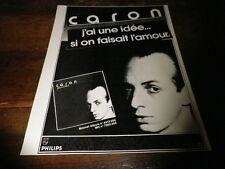 CARON - Publicité de magazine / Advert !!! J'AI UNE IDEE !!!