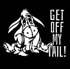 Eyeore Get Off My Tail Funny Car White Decal Window Sticker TV, Movie Classics