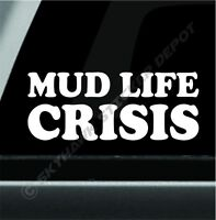 Mud Life Crisis Funny Novelty Off Road 4x4 Bumper Window Sticker