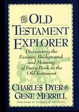The Old Testament Explorer Discovering The Essence, Background, And Meaning Of E