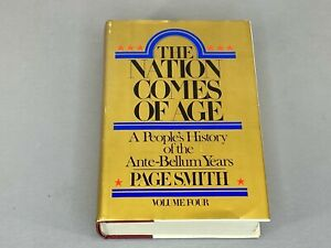 The Nation Comes of Age A People's History of the Ante-Bellum Years  Page Smith