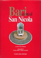 BARI LA CITTà DI SAN NICOLA di Patruno Cioffari Mola Lavermicocca 1999 Adda