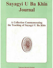 Sayagyi U Ba Khin Journal: A Collection Commemorating the Teaching of, Vipassana