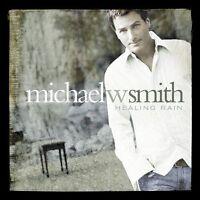 Healing Rain by Michael W. Smith (CD, Oct-2004, Reunion)