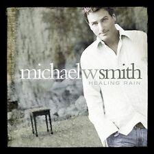 MICHAEL W SMITH HEALING RAIN MUSIC CD ALBUM 2004