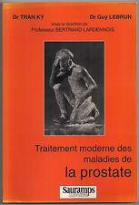 TRAITEMENT MODERNE DES MALADIES DE  LA PROSTATE - Dr TRAN KY, Dr Guy LEBRUN