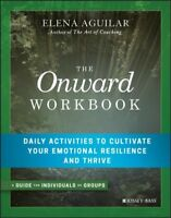 Onward Workbook : Daily Activities to Cultivate Your Emotional Resilience and...