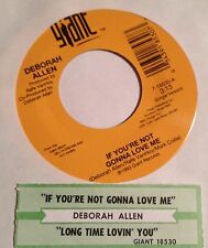 Deborah Allen 45 If You're Not Gonna Love Me / Long Time Lovin' You  w/ts  NM