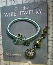 CREATIVE WIRE JEWELRY BOOK, KATHY PETERSON, LIKE NEW NEVER READ CONDITION