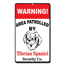Warning Area Patrolled By Tibetan Spaniel Novelty Funny Metal Sign 8 in x 12 in
