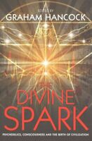 Divine Spark : Psychedelics, Consciousness and the Birth of Civilization, Pap...