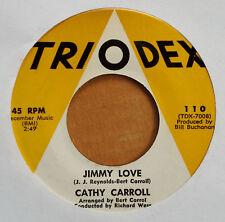CATHY CARROLL - JIMMY LOVE b/w DEEP IN A YOUNG BOY'S HEART - TRIODEX - TEEN 45