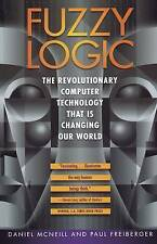 Fuzzy Logic: The Revolutionary Computer Technology That is Changing Our World...