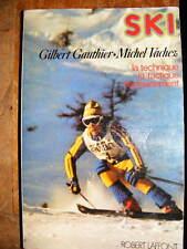 G. Gauthier M. Vachez SKI Technique Tactique Entraînement Robert Laffont 1976