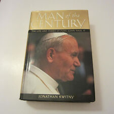 Man of the Century -The Life and Times of Pope John Paul 2 by jonathan Kwitny
