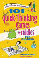 101 Quick-Thinking Games and Riddles for Children by Allison Bartl...