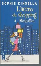 L'accro du shopping à Manhattan.Sophie KINSELLA. Pocket L005