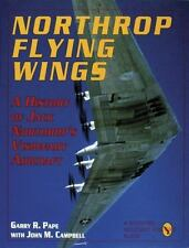 "NORTHROP FLYING WINGS A History of Jack Northrop""s Visionaryaircraft Garry Pape."
