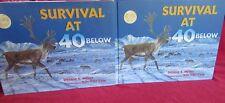 Survival at 40 Below ~ Debbie S. Miller. (SIGNED) & Jon Van Zyle  UNread in MELB