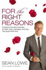 For the Right Reasons: America's Favorite Bachelor... by Sean Lowe