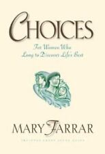 Choices: For Women Who Long to Discover Life's Best, Farrar, Mary, Good Conditio