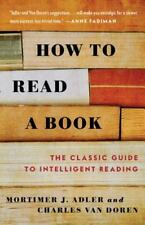 How to Read a Book: The Classic Guide to Intelligent Reading (A Touchstone book