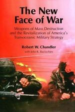 The New Face of War : Weapons of Mass Destruction & the Revitalization of Ameri