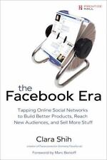 The Facebook Era: Tapping Online Social Networks to Build Better Products, Reach