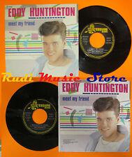 LP 45 7'' EDDY HUNTINGTON Meet my friend 1987 italy ESQUIRE SQ 87009 cd mc dvd*