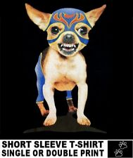 CHIHUAHUA WITH ATTITUDE WEARING WRESTLING COSTUME FUNNY DOG ART T-SHIRT WS702