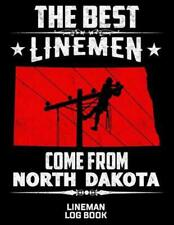 The Best Linemen Come from North Dakota Lineman Log Book: Great Logbook Gifts fo