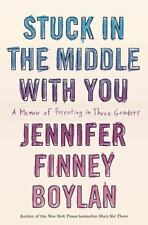 Stuck in the Middle with You: A Memoir of Parenting in Three Genders NEW HB