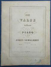 PIANO GF PARTITION JULES SCHULHOFF GRANDE VALSE BRILLANTE OPUS 6 LEMOINE 1845