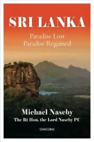 Sri Lanka : Paradise Lost, Paradise Regained, Hardcover by Naseby, Michael, B...