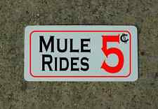 MULE RIDES Metal Sign 4 Fair Carnival Amusement Park Boardwalk Petting Zoo