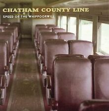 CHATHAM COUNTY LINE-Speed of the Whippoorwill-CD-2006-Yep Roc-BUY 3 GET 1 FREE