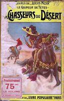 Les chasseurs du desert - Fayard- le livre populaire