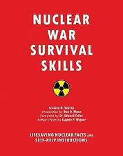 Nuclear War Survival Skills: Lifesaving Nuclear Facts and Self-Help Instructions