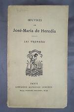 OEUVRES DE JOSE-MARIA DE HEREDIA / LES TROPHEES / 1937 ALPHONSE LEMERRE
