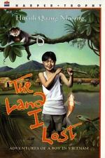 A Trophy Bk.: Land I Lost : Adventures of a Boy in Vietnam by Quang Nhuong...