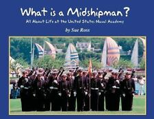 What is a Midshipman: All About Life at the United States Naval Academy